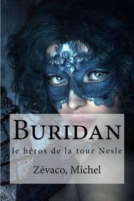Buridan - Le Heros de La Tour Nesle (French, Paperback): Zevaco Michel