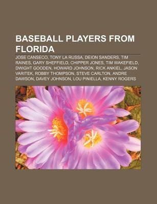 Baseball Players from Florida - Jose Canseco, Tony La Russa, Deion Sanders, Tim Raines, Gary Sheffield, Chipper Jones, Tim...