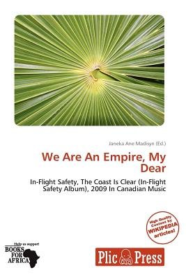 We Are an Empire, My Dear (Paperback): Janeka Ane Madisyn
