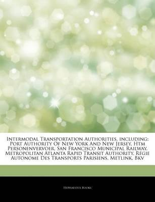 Articles on Intermodal Transportation Authorities, Including - Port Authority of New York and New Jersey, Htm Personenvervoer,...