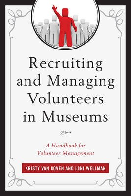 Recruiting and Managing Volunteers in Museums - A Handbook for Volunteer Management (Electronic book text): Kristy Van Hoven