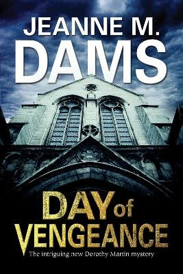 Day of Vengeance: Dorothy Martin Investigates Murder in the Cathedral (Large print, Hardcover, Large type / large print...