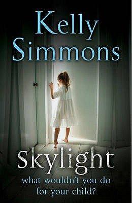 Skylight (Paperback): Kelly Simmons