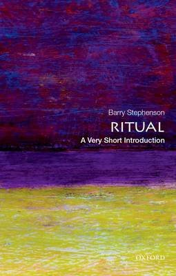 Ritual: A Very Short Introduction (Paperback): Barry Stephenson