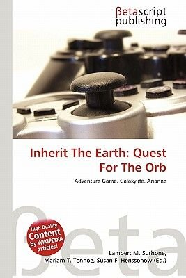 Inherit the Earth - Quest for the Orb (Paperback): Lambert M. Surhone, Mariam T. Tennoe, Susan F. Henssonow