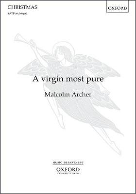 A virgin most pure (Sheet music, Vocal score): Malcolm Archer
