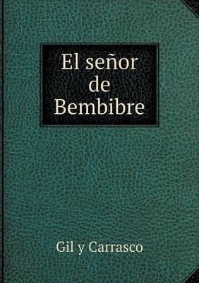 El Senor de Bembibre (Spanish, Paperback): Gil y. Carrasco
