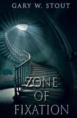 Zone of Fixation (Paperback): Gary W. Stout