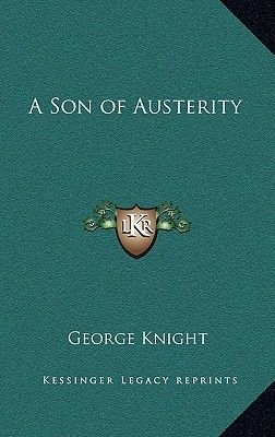 A Son of Austerity (Hardcover): George Knight