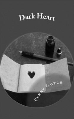 Dark Heart (Paperback): Penny Gotch