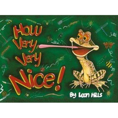 How Very Very Nice! (Hardcover): Leon Hills