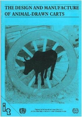 The Design and Manufacture of Animal-drawn Carts (Paperback): Ian Barwell, Gordon Hathway