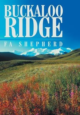 Buckaloo Ridge (Hardcover): F.A. Shepherd