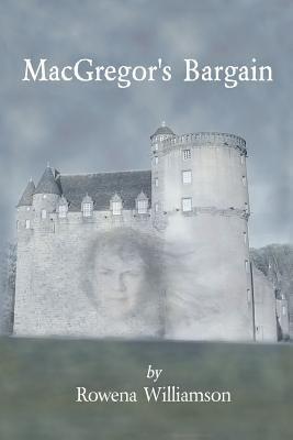 MacGregor's Bargain (Paperback): MS Rowena Williamson