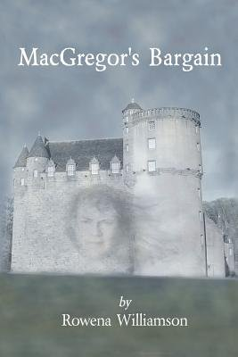MacGregor's Bargain (Paperback): MS Rowena Williamson