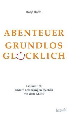 Abenteuer Grundlos Glucklich (German, Hardcover): Katja Bode