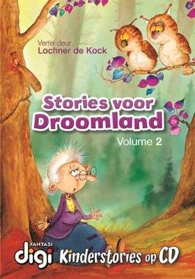 Stories voor droomland (Oudioboek): Vol. 2 - CD 2 (Afrikaans, DVD): Lochner De Kock