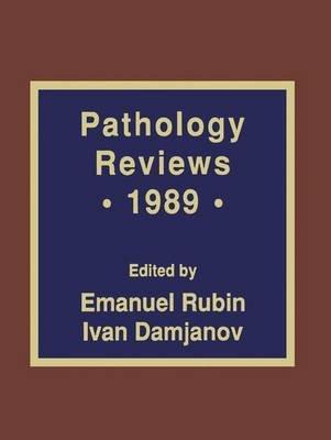 Pathology Reviews ' 1989 (Hardcover, 1989 ed.): Emanuel Rubin, Ivan Damjanov