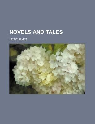 Novels and Tales (Volume 18) (Paperback): Henry James
