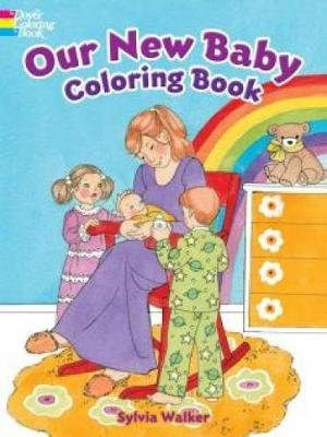 Our New Baby Coloring Book (Paperback): Sylvia Walker