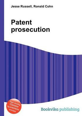 Patent Prosecution (Paperback): Jesse Russell, Ronald Cohn