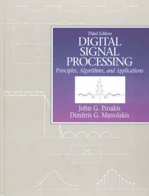 Digital Signal Processing (Hardcover, Reissued 3rd Ed): Manolakis Proakis