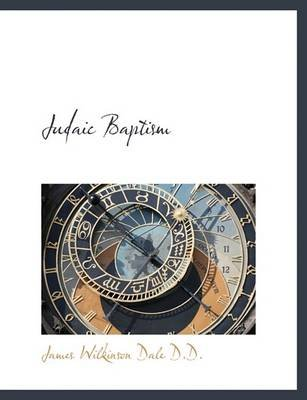 Judaic Baptism (Large print, Paperback, large type edition): James Wilkinson Dale
