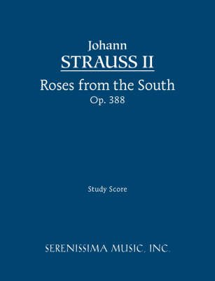 Roses from the South, Op. 388 - Study Score (Paperback): Clark McAlister