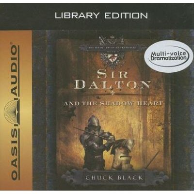 Sir Dalton and the Shadow Heart (Library Edition) (Standard format, CD, Library ed.): Chuck Black