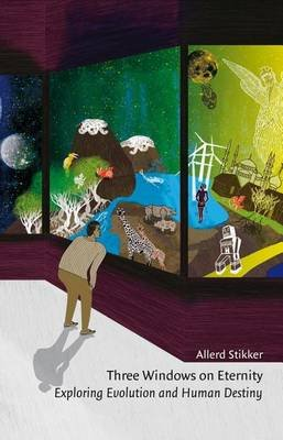Three Windows on Eternity (Electronic book text): Allerd Stikker