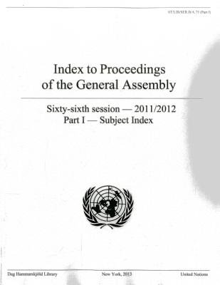 Index to proceedings of the General Assembly - sixty-sixth session - 2011/2012, Part 1: Subject index (Paperback): Dag...