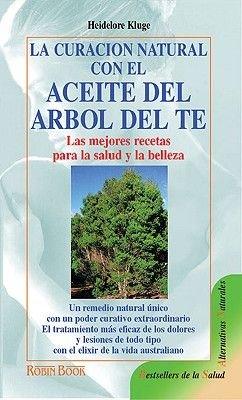 La Curacion Natural Con Aceite del Arbol del Te (English, Spanish, Paperback): Heidelore Kluge