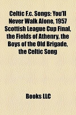 Celtic F C  Songs - You'll Never Walk Alone, 1957 Scottish