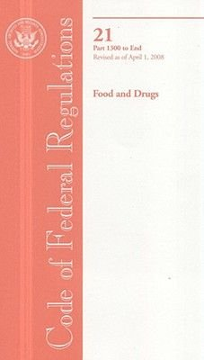 Food and Drugs - Part 1300 to End (Paperback, Revised): Office of the Federal Register