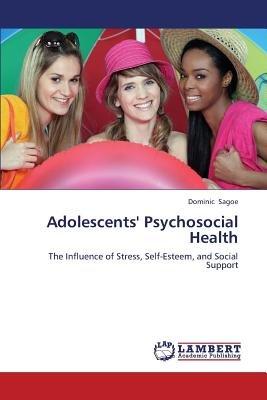 Adolescents' Psychosocial Health (Paperback): Sagoe Dominic