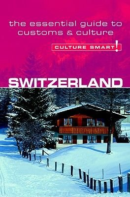 Switzerland - Culture Smart! - The Essential Guide to Customs & Culture (Electronic book text): Kendall Maycock
