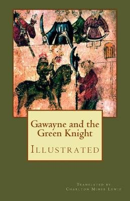 Gawayne and the Green Knight (Illustrated) - A Fairy Tale (Paperback): Charlton Miner Lewis