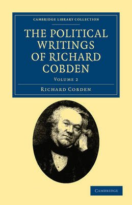 The Political Writings of Richard Cobden (Paperback): Richard Cobden