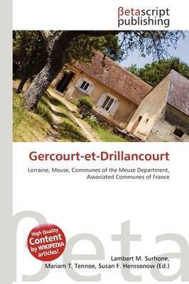 Gercourt-Et-Drillancourt (Paperback): Lambert M. Surhone, Mariam T. Tennoe, Susan F. Henssonow