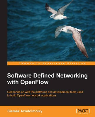 Software Defined Networking with OpenFlow (Paperback): Siamak Azodolmolky