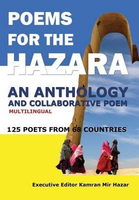 Poems for the Hazara - A Multilingual Poetry Anthology and Collaborative Poem by 125 Poets from 68 Countries (Hardcover):...