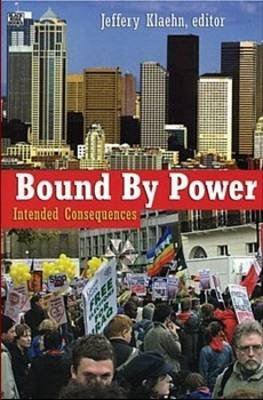 Bound by Power - Intended Consequences (Paperback): Jeffery Klaehn