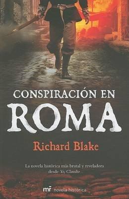 Conspiracion en Roma (Spanish, Paperback): Richard Bakle