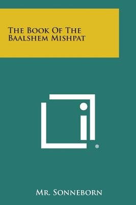 The Book of the Baalshem Mishpat (Paperback): Mr. Sonneborn