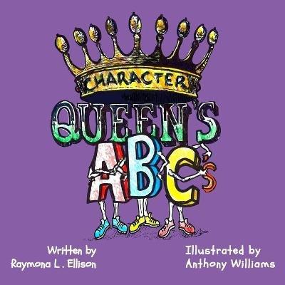 Character Queen's ABC's (Paperback): Raymona L Ellison