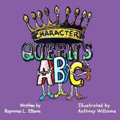 Character Queen's ABC's (Paperback): Raymona L Ellison