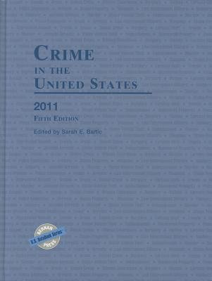 Crime in the United States 2011 (Hardcover, 5th Revised edition): Sarah E. Baltic