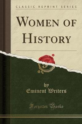 Women of History (Classic Reprint) (Paperback): Eminent Writers