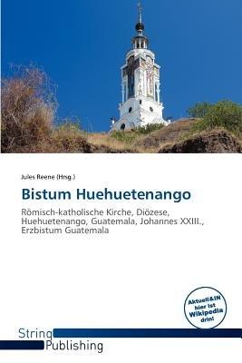 Bistum Huehuetenango (German, Paperback): Jules Reene
