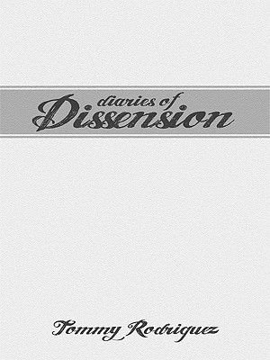 Diaries of Dissension - My Personal Case Against God and Religion (Electronic book text): Tommy Rodriguez